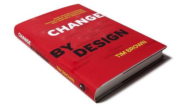 Change By Design How Design Thinking Transforms Organizations And Inspires Innovation Gretchen Chern Design Research Strategy